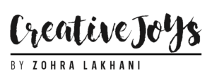 Creative Joys By Zohra Lakhani